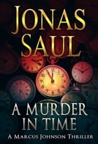A Murder in Time by Jonas Saul
