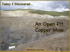 Today I Discovered An Open Pit Copper Mine by Heather Stannard