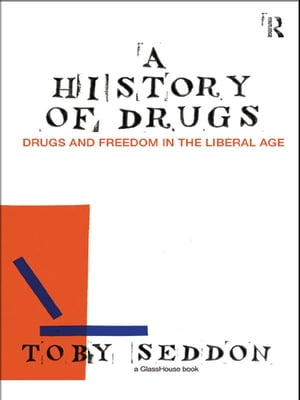 A History of Drugs Drugs and Freedom in the Liberal Age