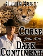 Curse from the Dark Continent by Adrian Scott