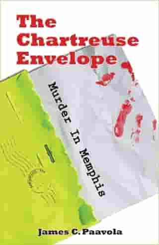 The Chartreuse Envelope: Murder In Memphis by James Paavola