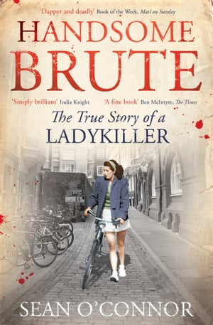Handsome Brute The True Story of a Ladykiller