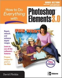 How to Do Everything with Photoshop(R) Elements 3.0