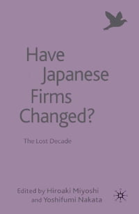 Have Japanese Firms Changed?: The Lost Decade