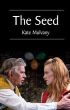 The Seed by Kate Mulvany