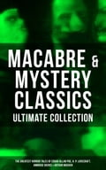 9788075831644 - Ambrose Bierce, Arthur Machen, Edgar Allan Poe, H.P. Lovecraft: MACABRE & MYSTERY CLASSICS - Ultimate Collection: The Greatest Horror Tales of Edgar Allan Poe, H.P. Lovecraft, Ambrose Bierce & Arthur Machen - Kniha