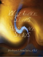 Why Love Stops, Why Love Stays by Dr. Barbara Kreedman