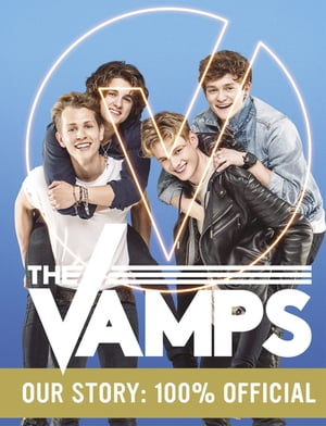 The Vamps: Our Story 100% Official