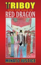 Triboy and the Rage of Red Dragon by Minato Justice
