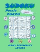 Sudoku Puzzle 25X25, Volume 1 by YobiTech Consulting