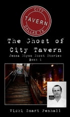 The Ghost of City Tavern by Vicki Smart Penhall