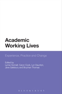 Academic Working Lives: Experience, Practice and Change