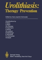 Urolithiasis: Therapy · Prevention by P. Alken