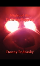 Night of the Dancing Puppets by Donald Podrasky