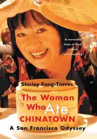 The Woman Who Ate Chinatown: A San Francisco Odyssey