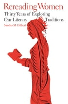 Rereading Women: Thirty Years of Exploring Our Literary Traditions Cover Image