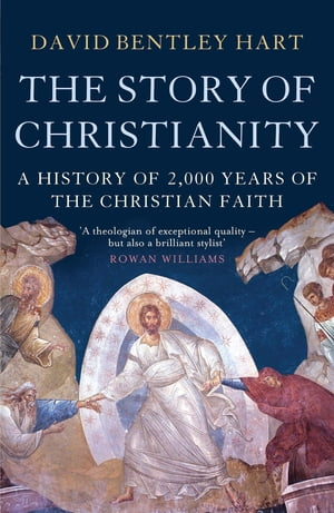 The Story of Christianity A History of 2000 Years of the Christian Faith