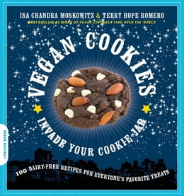 Book Vegan Cookies Invade Your Cookie Jar: 100 Dairy-Free Recipes for Everyone's Favorite Treats by Isa Chandra Moskowitz
