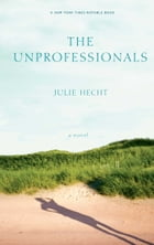 The Unprofessionals: A Novel