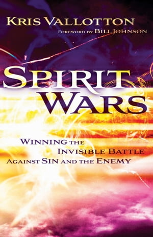 Spirit Wars Winning the Invisible Battle Against Sin and the Enemy