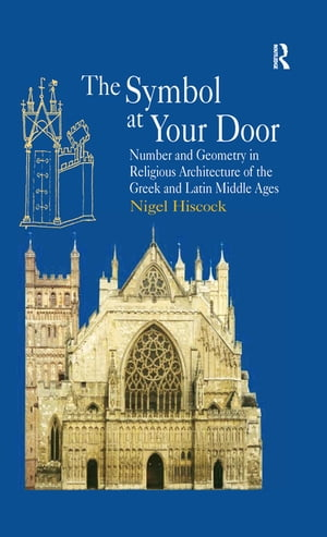 The Symbol at Your Door Number and Geometry in Religious Architecture of the Greek and Latin Middle Ages