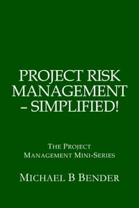 Project Risk Management: Simplified!