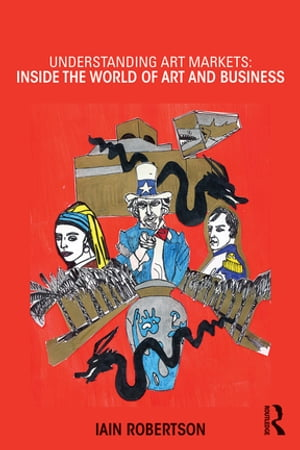 Understanding Art Markets Inside the world of art and business