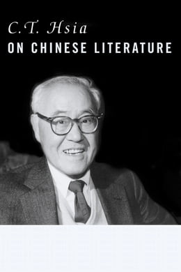 Book C. T. Hsia on Chinese Literature by C. T. Hsia