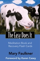 The Easy Does It Meditation Book and Recovery Flash Cards by Faulkner, Mary