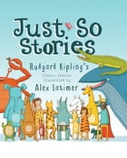 Just So Stories by Alex Latimer