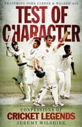 Test of Kind: Confessions of cricket legends