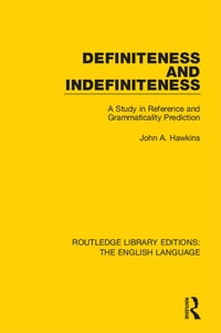 Definiteness and Indefiniteness: A Study in Reference and Grammaticality Prediction