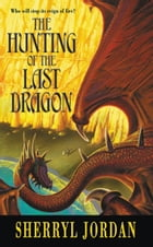 Hunting of the Last Dragon by Sherryl Jordan
