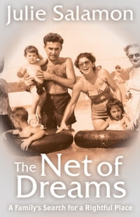 The Net of Dreams: A Family's Search for a Rightful Place