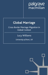 Global Marriage: Cross-Border Marriage Migration in Global Context