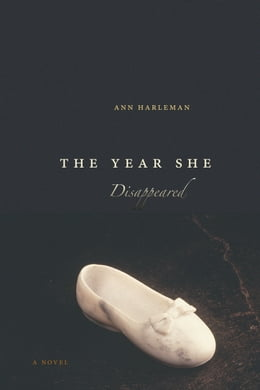 Book The Year She Disappeared: A Novel by Ann Harleman