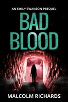 Bad Blood: The Prequel by Malcolm Richards