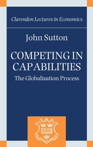 Competing in Capabilities The Globalization Process