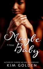 Maybe Baby: Maybe..., #1 by Kim Golden