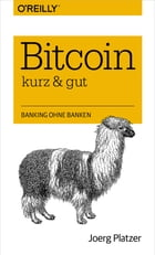 Bitcoin – kurz & gut by Joerg Platzer