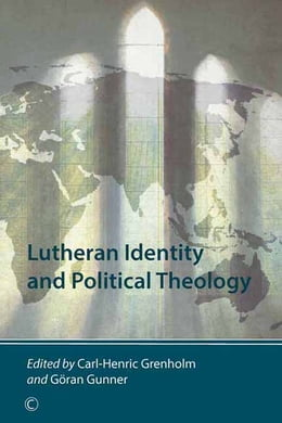 Book Lutheran Identity and Political Theology by Carl-Henric Grenholm