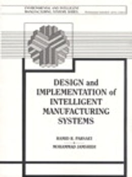 Book Design and Implementation of Intelligent Manufacturing Systems: From Expert Systems, Neural… by Mohammed Jamshidi