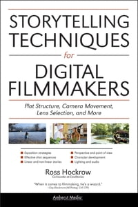 Storytelling Techniques for Digital Filmmakers: Plot Structure, Camera Movement, Lens Selection…