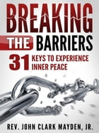 Breaking the Barriers - Second Edition by Rev. John Clark Mayden, Jr.