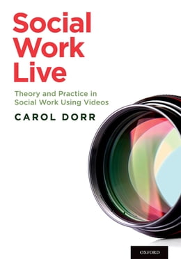 Book Social Work Live: Theory and Practice in Social Work Using Videos by Carol Dorr