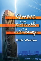 Qwest for truth...and change by Rick Weston