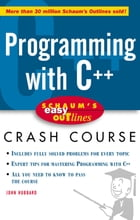 Schaum's Easy Outline: Programming with C++: Programming with C++ by John Hubbard