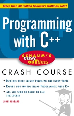 Book Schaum's Easy Outline: Programming with C++: Programming with C++ by John Hubbard