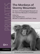 The Monkeys of Stormy Mountain: 60 Years of Primatological Research on the Japanese Macaques of…