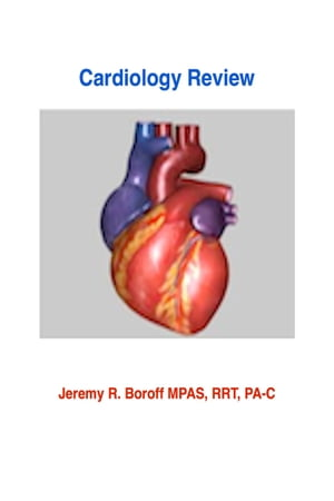Cardiology Review Book by Jeremy Boroff